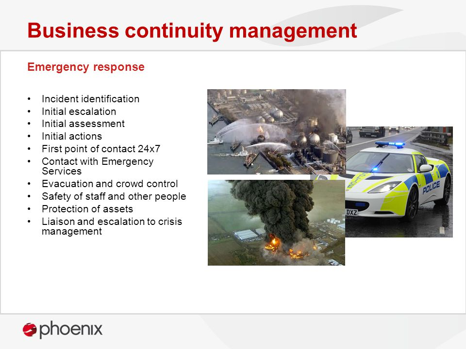 Emergency response Business continuity management Incident identification Initial escalation Initial assessment Initial actions First point of contact