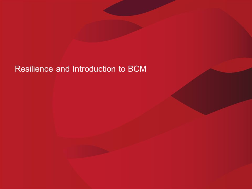 Resilience and Introduction to BCM