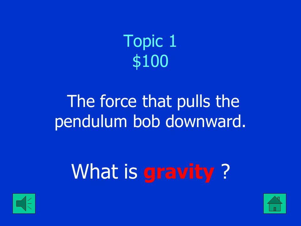 Jeopardy $100 $200 $300 $400 $500 $100 $200 $300 $400 $500 $100 $200 $300 $400 $500 $100 $200 $300 $400 $500 $100 $200 $300 $400 $500 FrequencyPeriodCyclesEnergyGravity