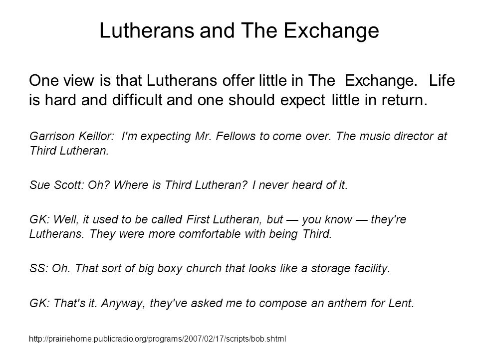 Lutherans and The Exchange One view is that Lutherans offer little in The Exchange.