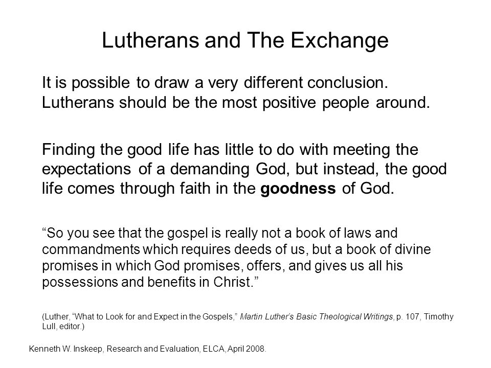 Lutherans and The Exchange It is possible to draw a very different conclusion.