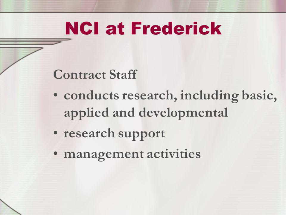 NCI at Frederick Contract Staff conducts research, including basic, applied and developmental research support management activities