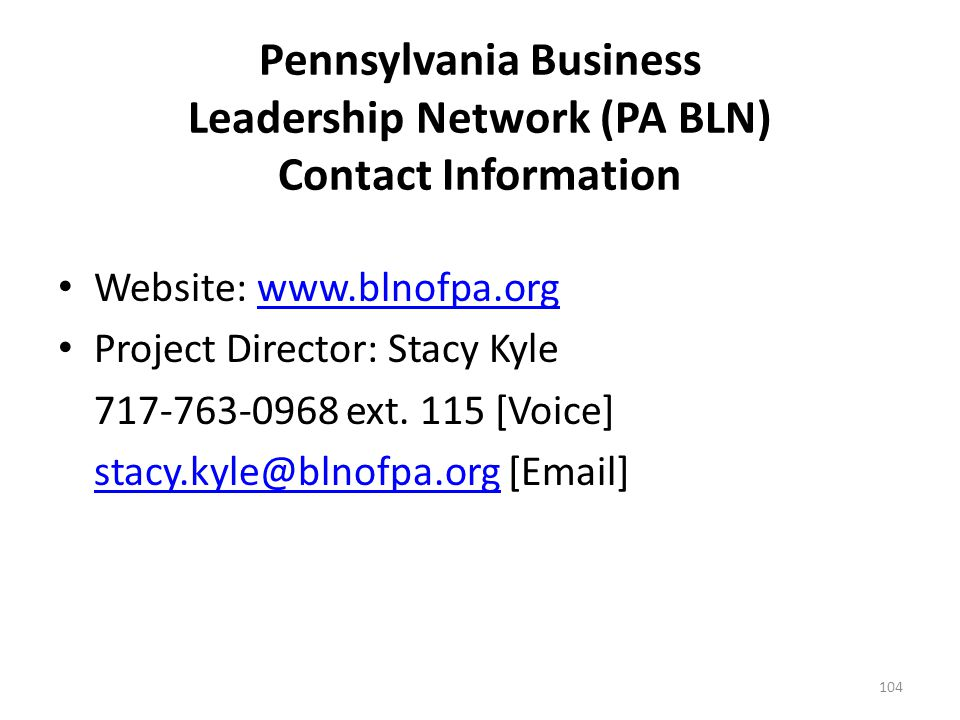 Pennsylvania Business Leadership Network (PA BLN) Provides employers with access to a network of their peers as well as opportunities for training, po