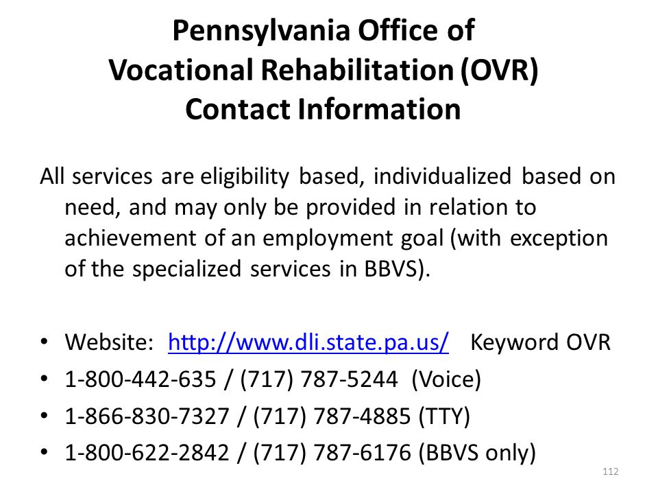 Pennsylvania Office of Vocational Rehabilitation (OVR) The Bureau of Blindness and Visual Services (BBVS) focuses on the rehabilitation and independen