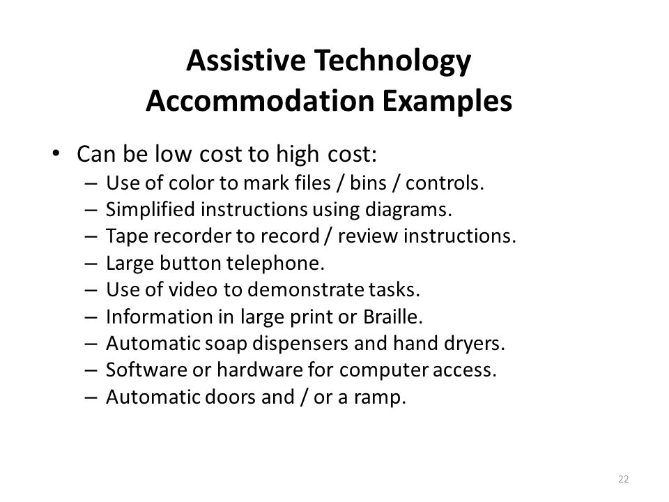 Ways to Provide Reasonable Accommodations Making the work environment physically accessible. Altering when or how a job function is performed. Part-ti