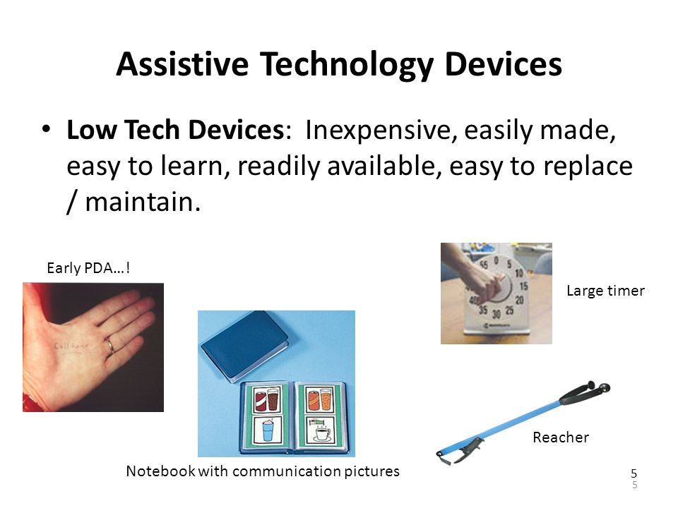 Assistive Technology: A Glimpse of What Is Available Remember to consider: – For what task(s) – By whom – In what environment and conditions 35