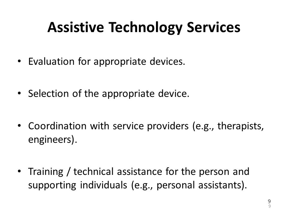 Where Are Assistive Technology Devices? Low, mid, and high tech devices can be found: – At common local stores (Home Depot, Staples) – At specialized