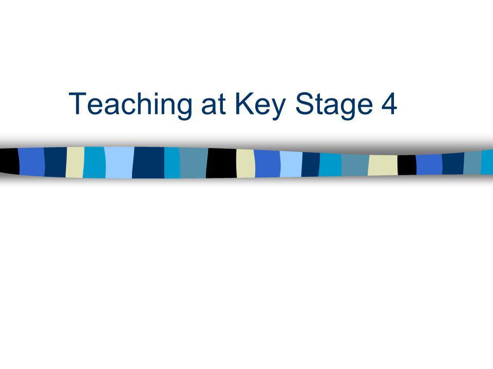 Teaching at Key Stage 4