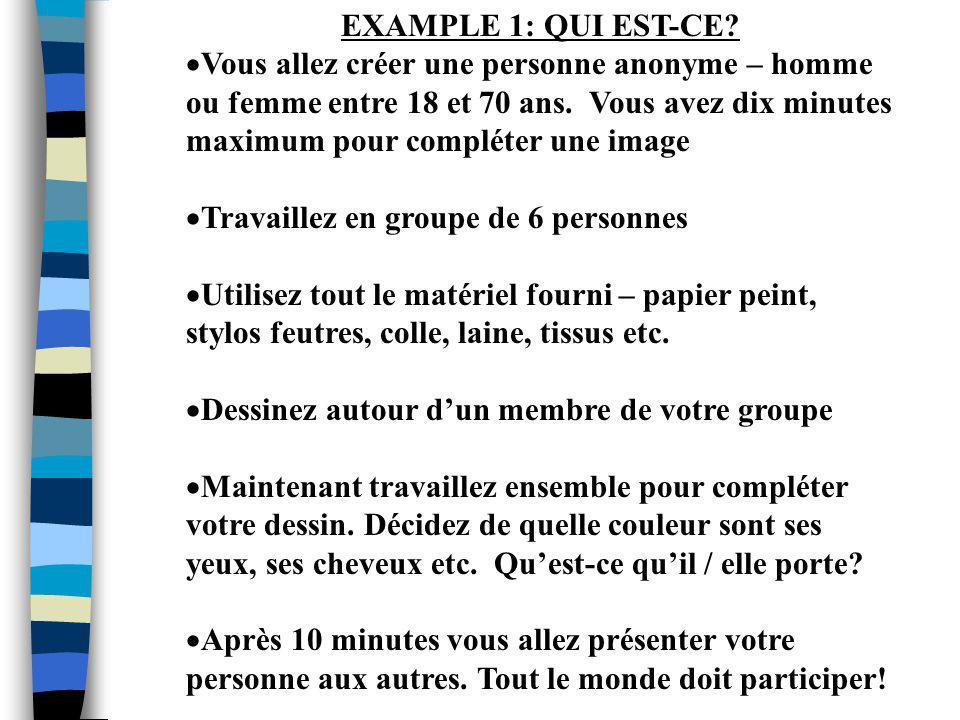 EXAMPLE 1: QUI EST-CE.  Vous allez créer une personne anonyme – homme ou femme entre 18 et 70 ans.
