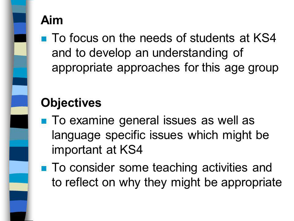 Making the language my own The age and maturity of the students means that they have a wider range of language to draw on as well as life experiences n Use Problem-solving skills Encourages them to take responsibility for their learning, which will mean giving them space for autonomous research n Develop their cultural understanding Share the cultural knowledge which they may have acquired in other lessons or through travel Discuss cultural differences, which may be related to current affairs Experience different cultures: song, film, food etc.