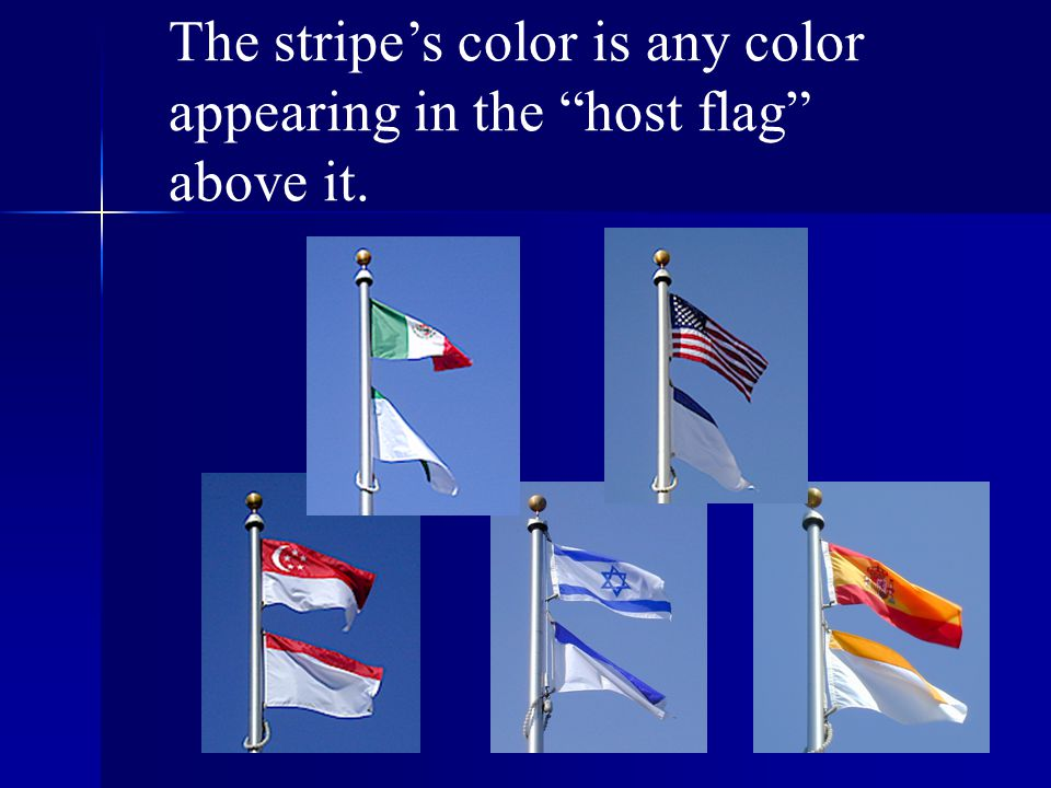 The stripe's color is any color appearing in the host flag above it.