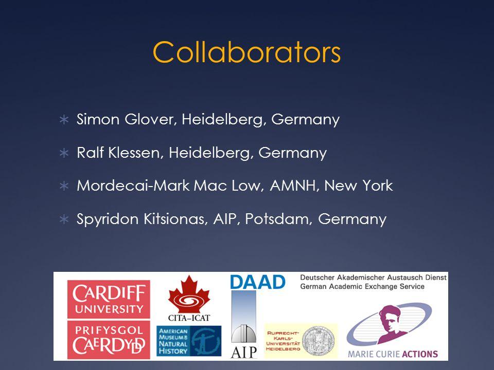 Collaborators  Simon Glover, Heidelberg, Germany  Ralf Klessen, Heidelberg, Germany  Mordecai-Mark Mac Low, AMNH, New York  Spyridon Kitsionas, AIP, Potsdam, Germany
