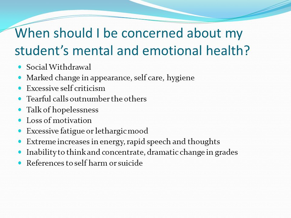 When should I be concerned about my student's mental and emotional health.
