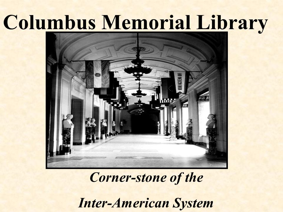 Columbus Memorial Library Corner-stone of the Inter-American System