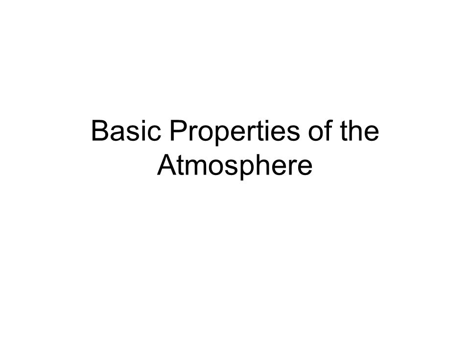 Essential Points 1.Heat, Temperature and Temperature Scales 2.The Electromagnetic Spectrum 3.Composition of the Atmosphere 4.Layers in the atmosphere are defined by temperature profiles 5.How pressure varies in the atmosphere 6.Principal weather instruments 7.Earth's radiation budget