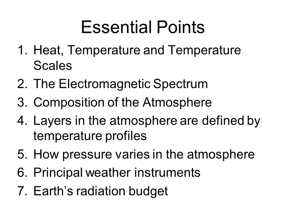 Earth's Radiation Budget What comes in must go out Direct Reflectance (Short Wave) –31% Infrared Re-emission (Long Wave) –69% 7.