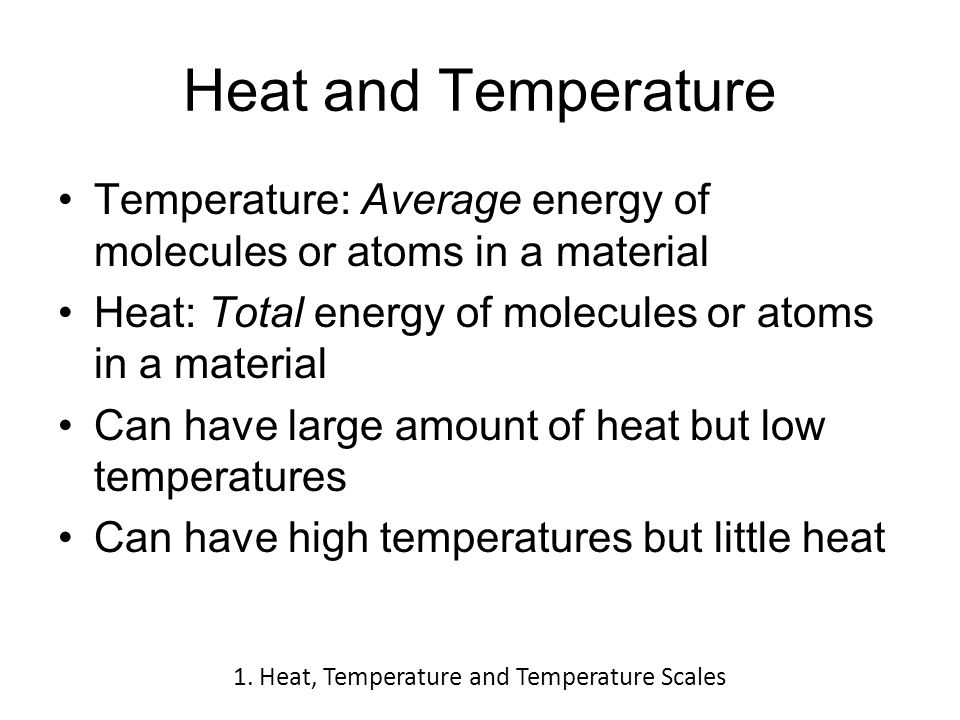 Heat and Temperature The Arctic Ocean has a large amount of heat (because of large mass) even though the temperature is low.