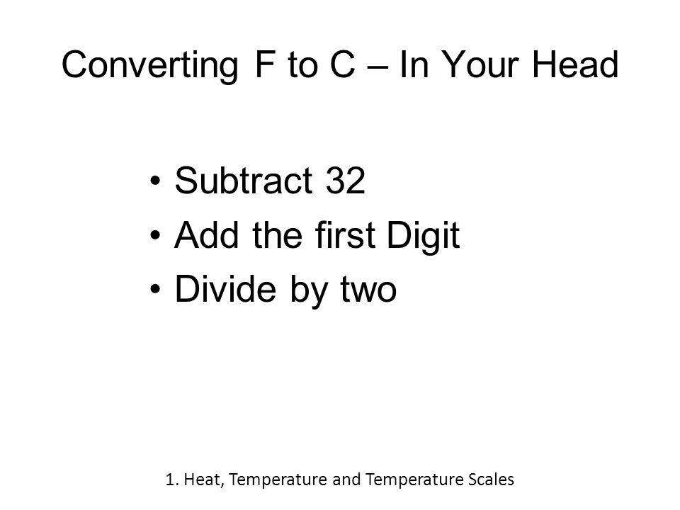 Absolute Temperature Once atoms stop moving, that's as cold as it can get Absolute Zero = -273 C = -459 F Kelvin scale uses Celsius degrees and starts at absolute zero Most formulas involving temperature use the Kelvin Scale 1.