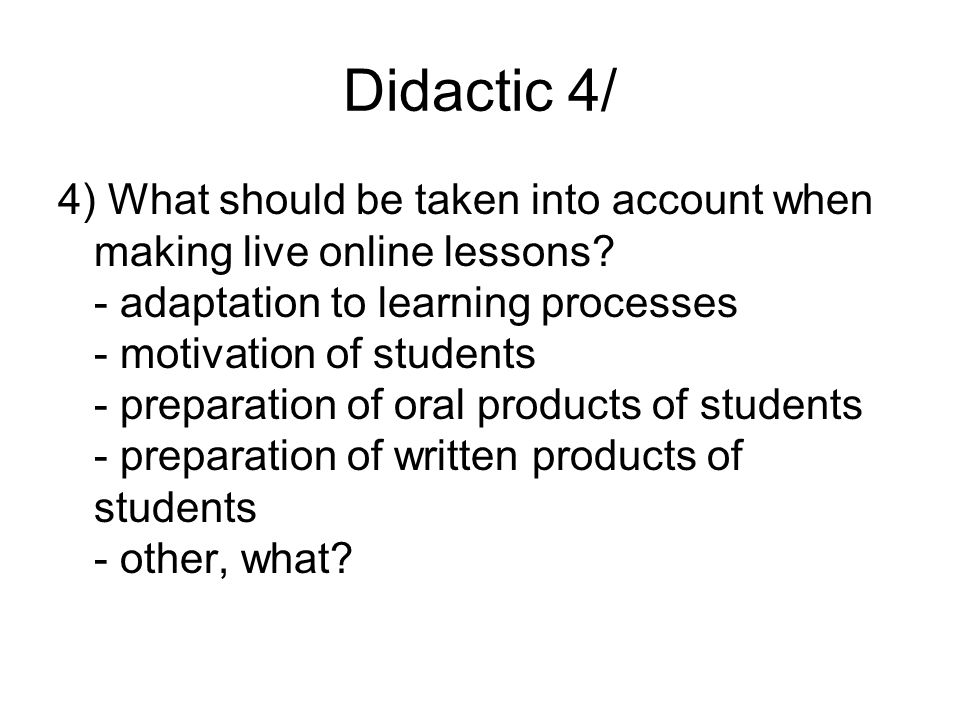 Didactic 4/ 4) What should be taken into account when making live online lessons.