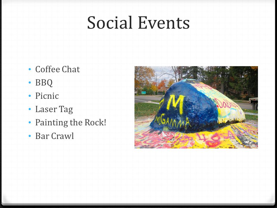 Social Events Coffee Chat BBQ Picnic Laser Tag Painting the Rock! Bar Crawl