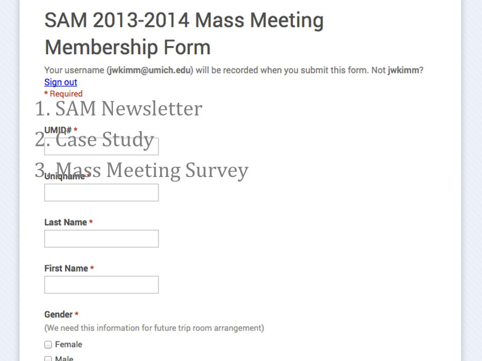 News from Secretary: 2. Case Study 1. SAM Newsletter 3. Mass Meeting Survey