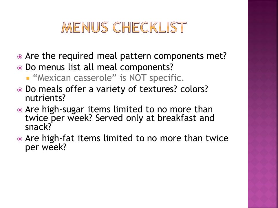  Are the required meal pattern components met.  Do menus list all meal components.