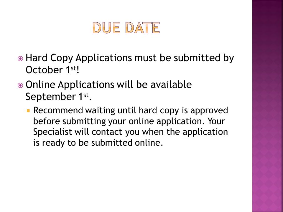  Hard Copy Applications must be submitted by October 1 st .