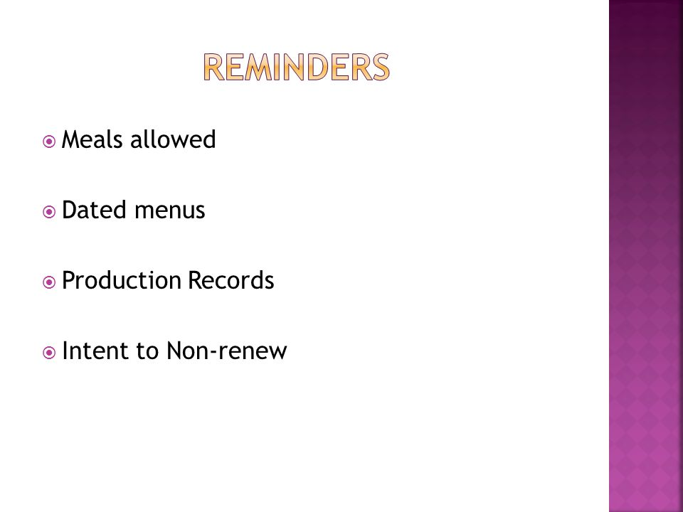  Meals allowed  Dated menus  Production Records  Intent to Non-renew