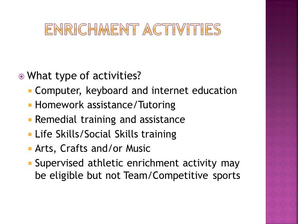  What type of activities.