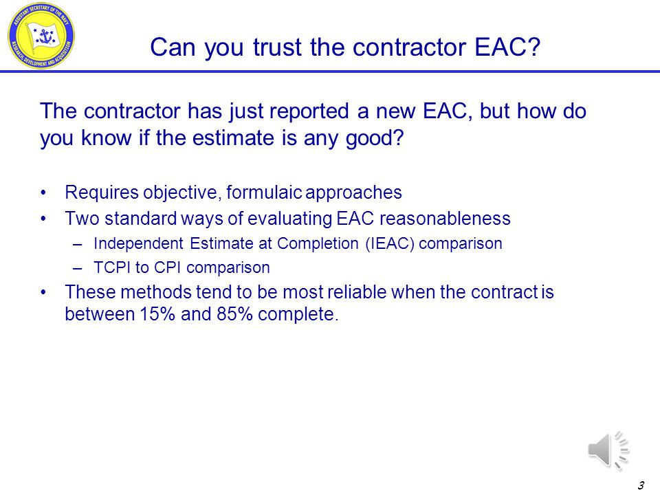 2 Outline IEAC Formula IEAC Performance Index selection IEAC Comparison to EAC TCPI Formula Evaluating the TCPI against CPI