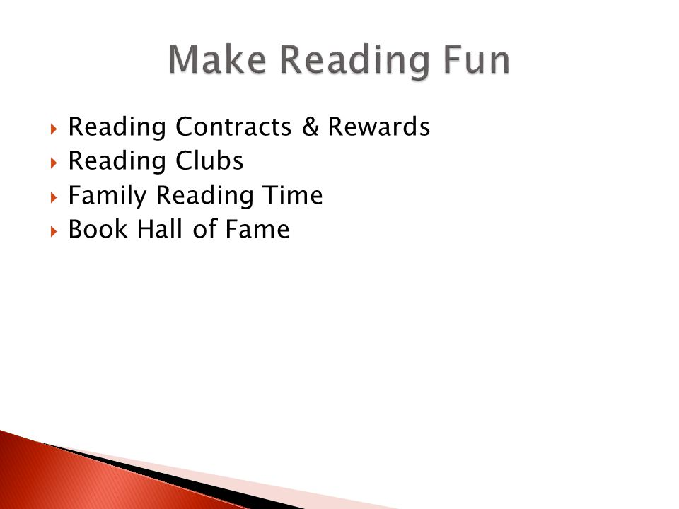  Reading Contracts & Rewards  Reading Clubs  Family Reading Time  Book Hall of Fame