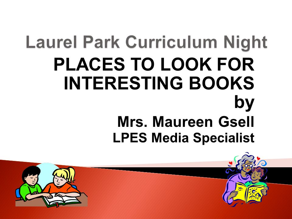 PLACES TO LOOK FOR INTERESTING BOOKS by Mrs. Maureen Gsell LPES Media Specialist