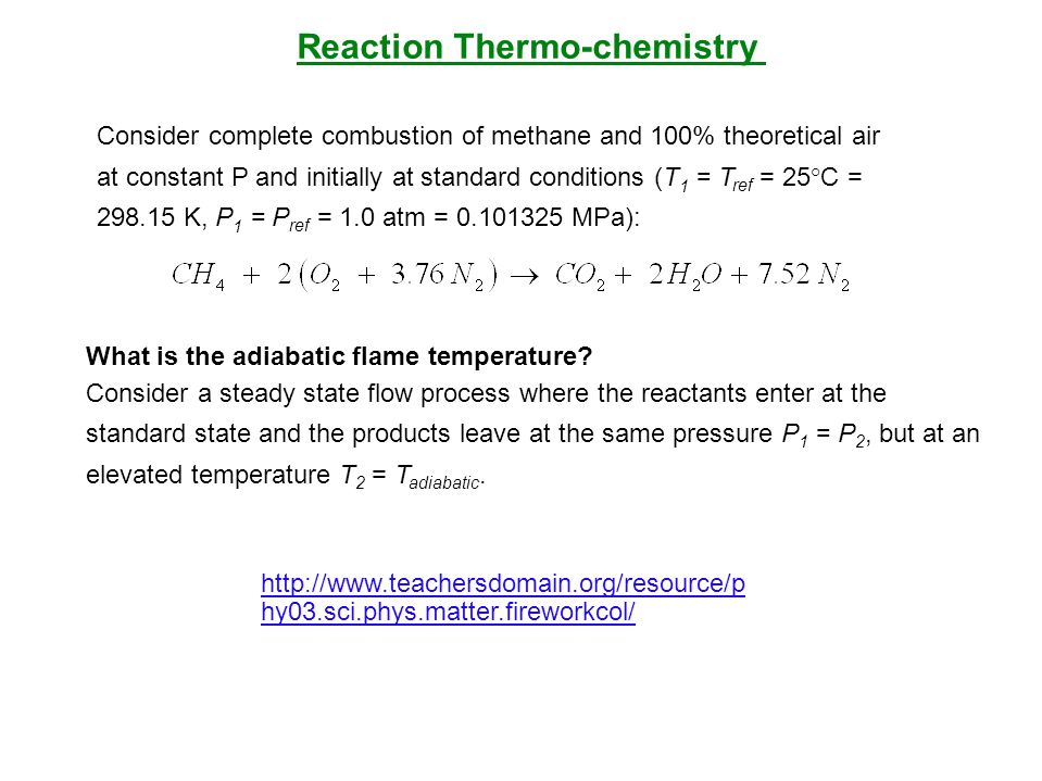 Consider complete combustion of methane and 100% theoretical air at constant P and initially at standard conditions (T 1 = T ref = 25°C = 298.15 K, P
