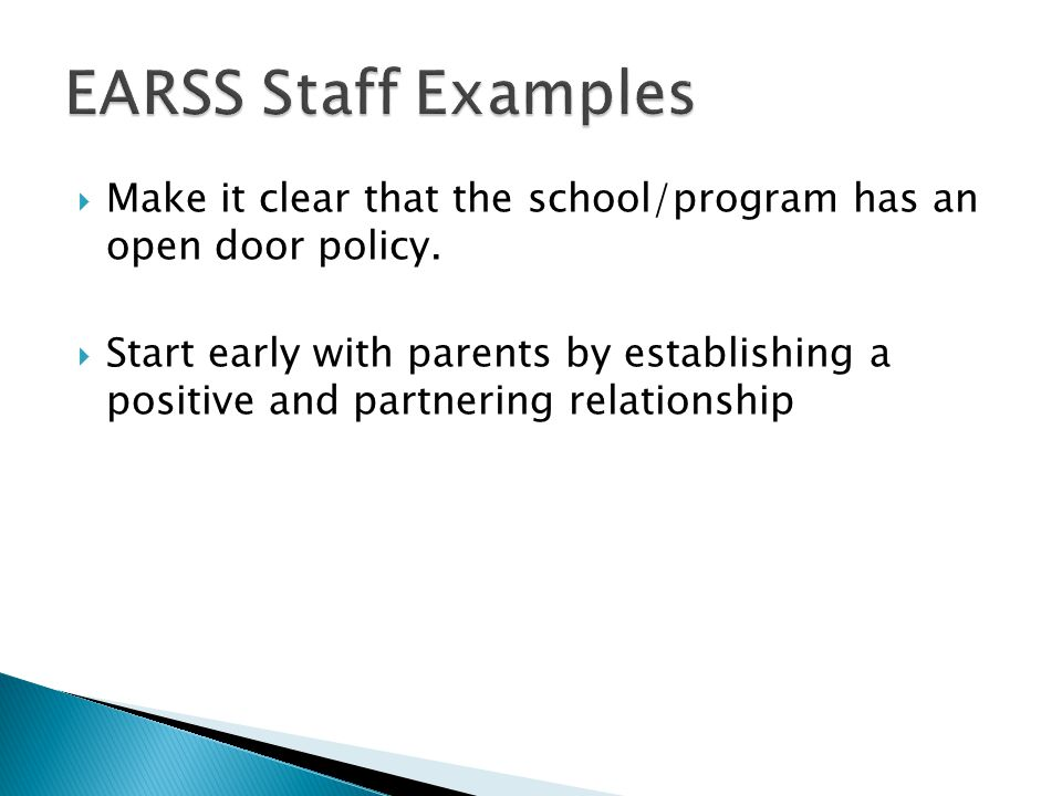  Make it clear that the school/program has an open door policy.  Start early with parents by establishing a positive and partnering relationship