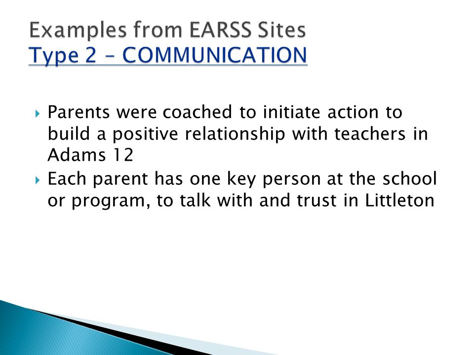  Parents were coached to initiate action to build a positive relationship with teachers in Adams 12  Each parent has one key person at the school or