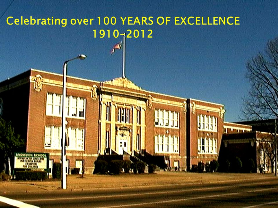 Celebrating over 100 YEARS OF EXCELLENCE 1910-2012