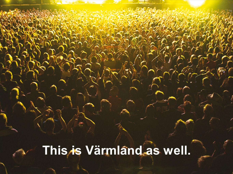 Värmland By Lake Vänern, Europe s largest inland sea 16 municipalities – 273,000 inhabitants Stockholm – Karlstad 308 km Gothenburg – Karlstad248 km Oslo – Karlstad 230 km