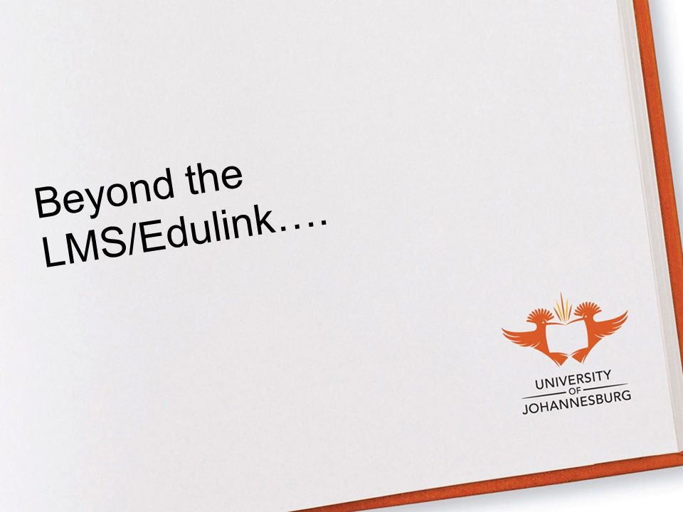 Beyond the LMS/Edulink….