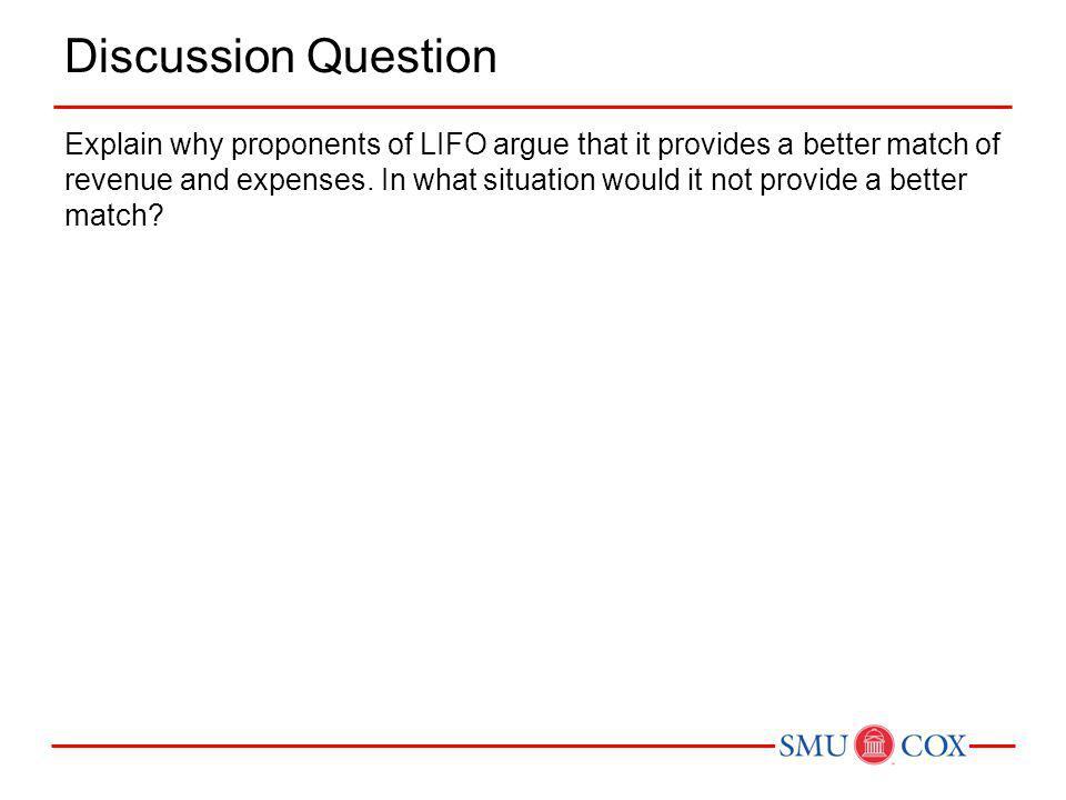 Discussion Questions Q8–18 Explain the following terms: (a) LIFO Layer (b) LIFO Reserve (c) LIFO Effect