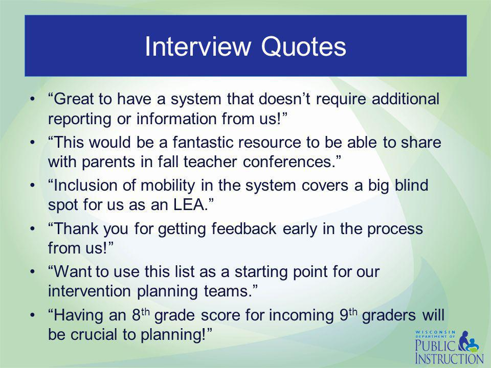 """Interview Quotes """"Great to have a system that doesn't require additional reporting or information from us!"""" """"This would be a fantastic resource to be"""