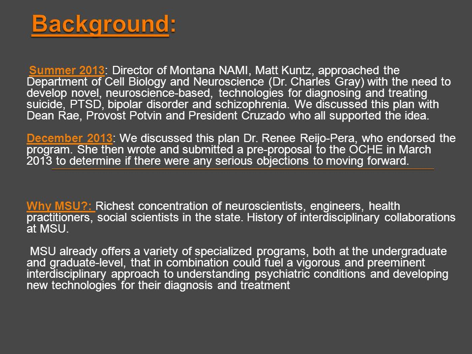 Summer 2013: Director of Montana NAMI, Matt Kuntz, approached the Department of Cell Biology and Neuroscience (Dr. Charles Gray) with the need to deve
