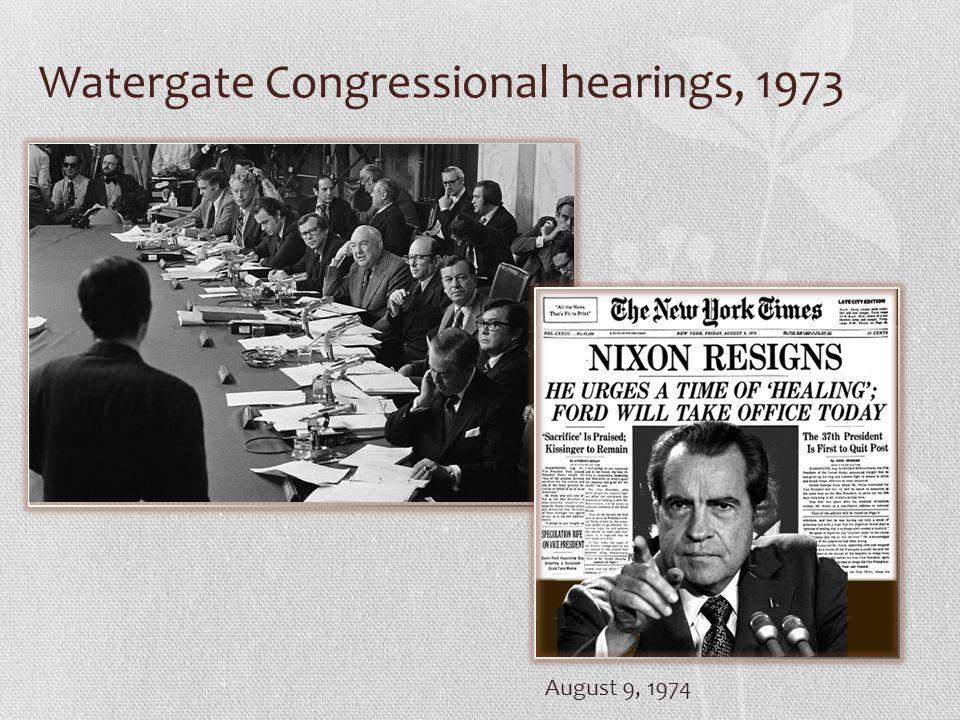 Watergate Congressional hearings, 1973 August 9, 1974