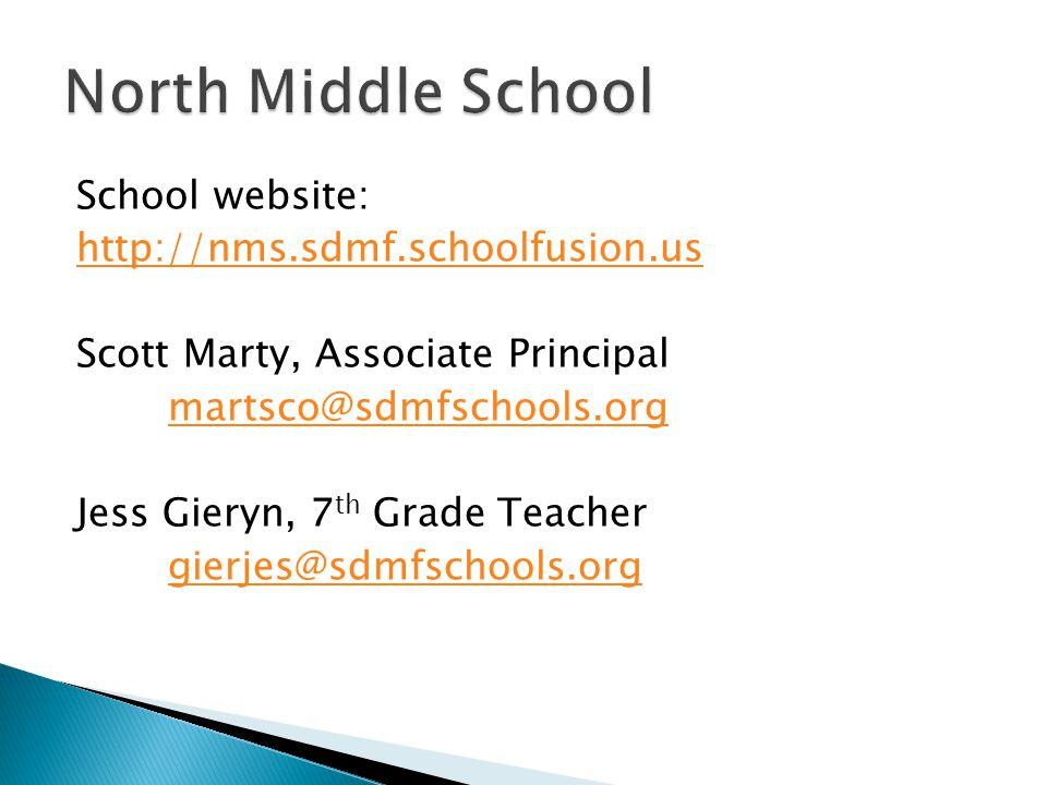School website: http://nms.sdmf.schoolfusion.us Scott Marty, Associate Principal martsco@sdmfschools.org Jess Gieryn, 7 th Grade Teacher gierjes@sdmfschools.org