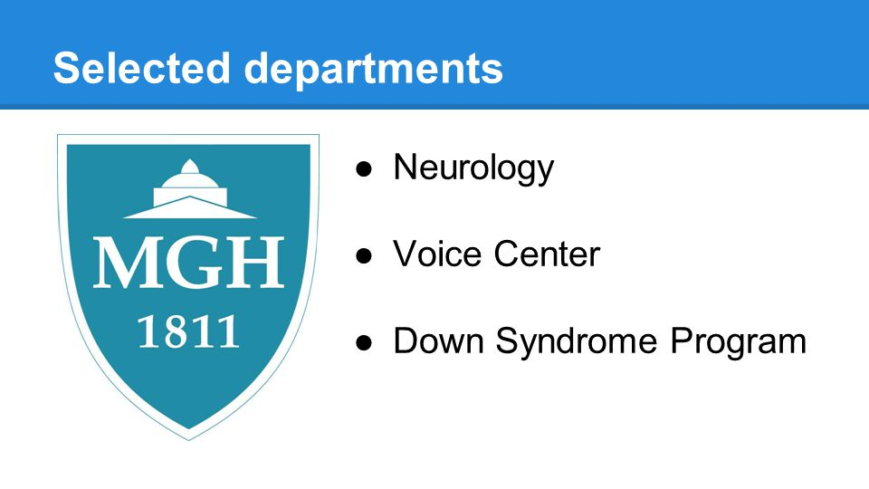 Selected departments ●Neurology ●Voice Center ●Down Syndrome Program