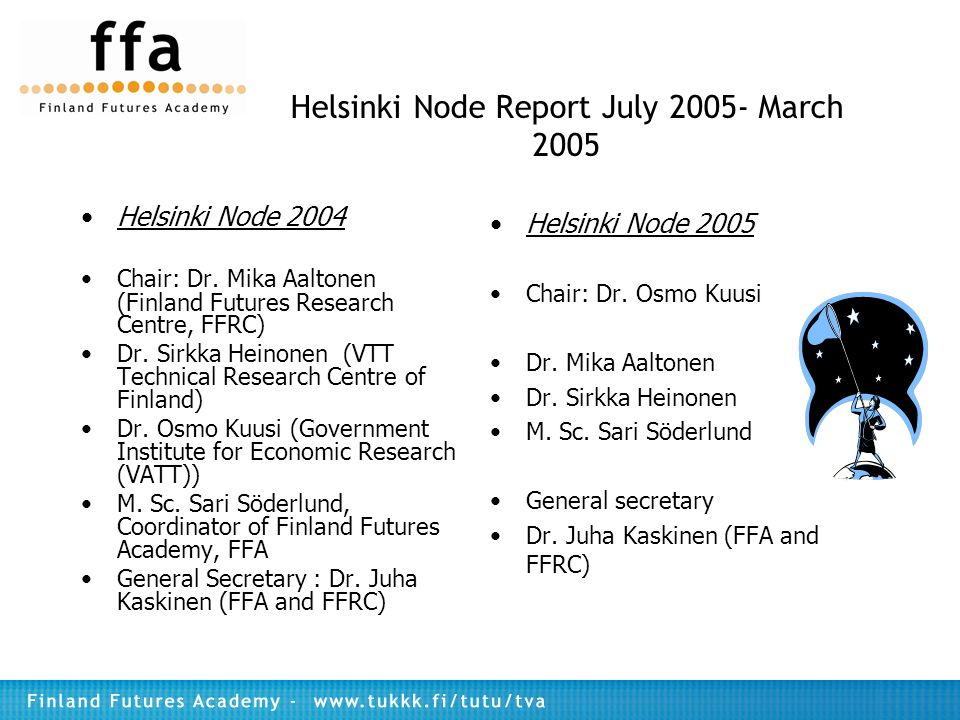 Helsinki Node Report July 2005- March 2005 Helsinki Node 2004 Chair: Dr.