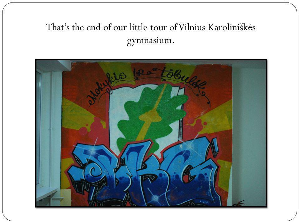 That's the end of our little tour of Vilnius Karolinišk ė s gymnasium.