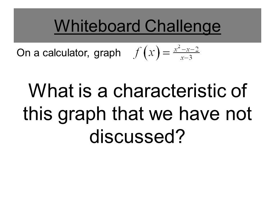 Whiteboard Challenge Slant/Oblique Asymptotes.