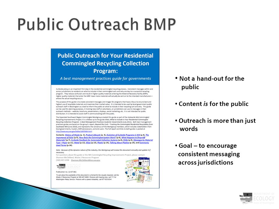 Not a hand-out for the public Content is for the public Outreach is more than just words Goal – to encourage consistent messaging across jurisdictions