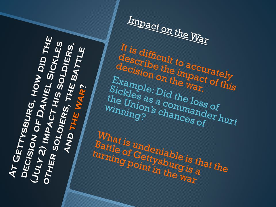 Impact on the War It is difficult to accurately describe the impact of this decision on the war.