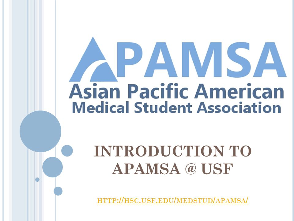 INTRODUCTION TO APAMSA @ USF HTTP :// HSC. USF. EDU / MEDSTUD / APAMSA / HTTP :// HSC.